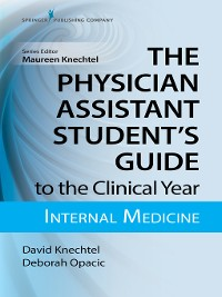 Cover The Physician Assistant Student's Guide to the Clinical Year