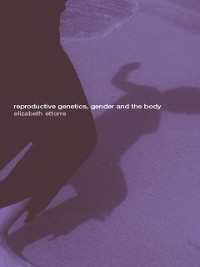 Cover Reproductive Genetics, Gender and the Body