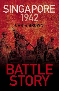 Cover Battle Story: Singapore 1942