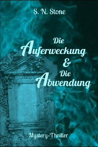 Cover Die Auferweckung & Die Abwendung