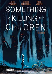 Cover Something is killing the Children. Band 1