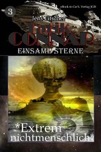 """Cover """"Extrem Nichtmenschlich"""" (TARIK CONNAR Einsame Sterne 3)"""