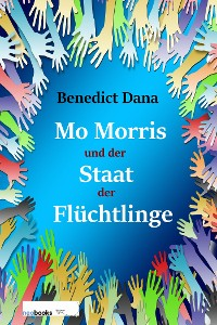 Cover Mo Morris und der Staat der Flüchtlinge