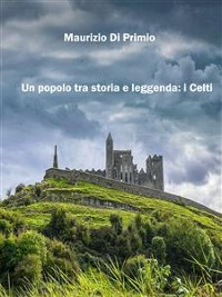 Cover Un popolo tra storia e leggenda: i Celti