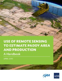 Cover Use of Remote Sensing to Estimate Paddy Area and Production