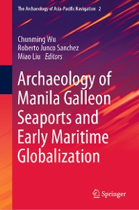 Cover Archaeology of Manila Galleon Seaports and Early Maritime Globalization
