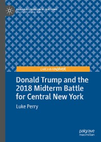 Cover Donald Trump and the 2018 Midterm Battle for Central New York