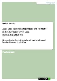 Cover Zeit- und Selbstmanagement im Kontext individuellen Stress- und Belastungserlebens