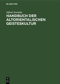 Cover Handbuch der altorientalischen Geisteskultur