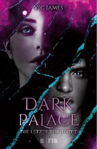 Cover Dark Palace – Die letzte Tür tötet