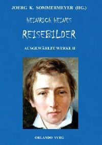Cover Heinrich Heines Reisebilder. Ausgewählte Werke II
