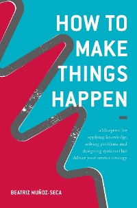 Cover How to Make Things Happen