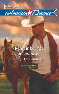 Cover Remember Me, Cowboy (Mills & Boon American Romance) (Coffee Creek, Montana, Book 1)