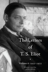 Cover The Letters of T. S. Eliot Volume 6: 1932–1933