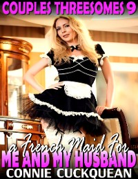 Cover A French Maid for Me and My Husband : Couples Threesomes 9