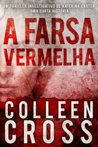 Cover Farsa Vermelha: Um thriller investigativo de Katerina Carter