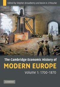 Cover Cambridge Economic History of Modern Europe: Volume 1, 1700-1870