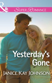 Cover Yesterday's Gone (Mills & Boon Superromance) (Two Daughters, Book 1)