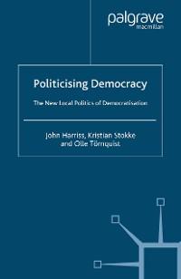 Cover Politicising Democracy