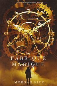 Cover La Fabrique Magique (Oliver Blue à l'École des Prophètes– Tome 1)