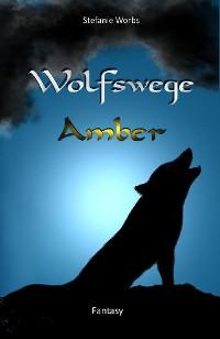 Cover Wolfswege 1 -Amber