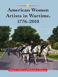 Cover American Women Artists in Wartime, 1776-2010
