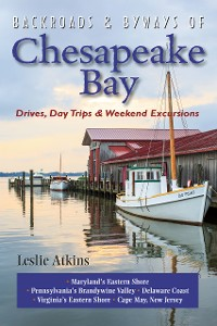 Cover Backroads & Byways of Chesapeake Bay: Drives, Day Trips & Weekend Excursions