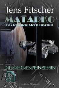Cover Die Sternenprinzessin (MATARKO 4)