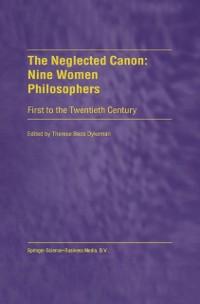 Cover Neglected Canon: Nine Women Philosophers