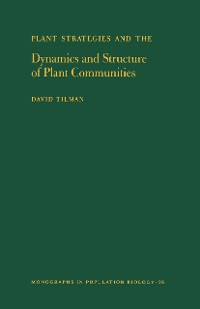 Cover Plant Strategies and the Dynamics and Structure of Plant Communities. (MPB-26), Volume 26