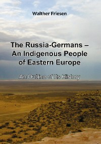 Cover The Russia-Germans - An Indigenous People of Eastern Europe