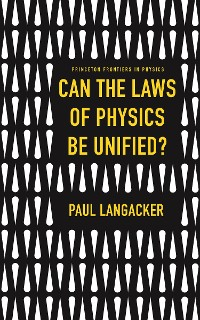 Cover Can the Laws of Physics Be Unified?