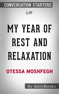Cover My Year of Rest and Relaxation: by Ottessa Moshfegh | Conversation Starters