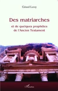 Cover Des matriarches et de quelques prophetes de l'Ancien Testame