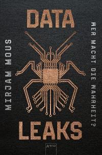 Cover Data Leaks (1). Wer macht die Wahrheit?