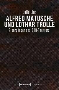 Cover Alfred Matusche und Lothar Trolle