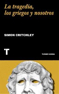 Cover La tragedia, los griegos y nosotros