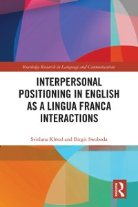 Cover Interpersonal Positioning in English as a Lingua Franca Interactions