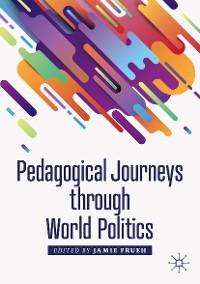 Cover Pedagogical Journeys through World Politics