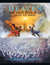 Cover Heaven the First Civil War Angel Vs. Angel