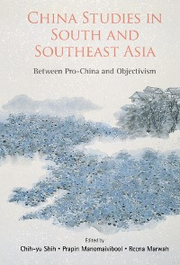 Cover China Studies In South And Southeast Asia: Between Pro-china And Objectivism