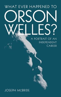 Cover What Ever Happened to Orson Welles?