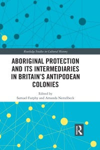 Cover Aboriginal Protection and Its Intermediaries in Britain's Antipodean Colonies