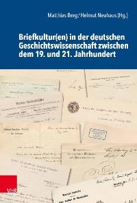 Cover Briefkultur(en) in der deutschen Geschichtswissenschaft zwischen dem 19. und 21. Jahrhundert