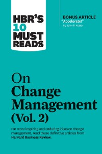 """Cover HBR's 10 Must Reads on Change Management, Vol. 2 (with bonus article """"Accelerate!"""" by John P. Kotter)"""