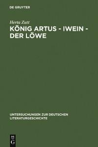 Cover König Artus - Iwein - Der Löwe