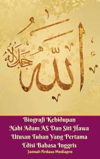 Cover Biografi Kehidupan Nabi Adam AS Dan Siti Hawa Utusan Tuhan Yang Pertama Edisi Bahasa Inggris