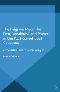 Cover Fear, Weakness and Power in the Post-Soviet South Caucasus