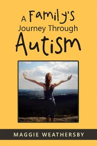 Cover A Family's Journey Through Autism