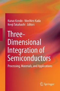 Cover Three-Dimensional Integration of Semiconductors